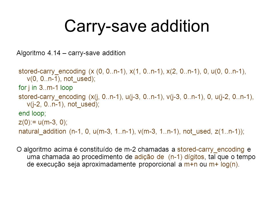 Carry-save addition Algoritmo 4.14 – carry-save addition