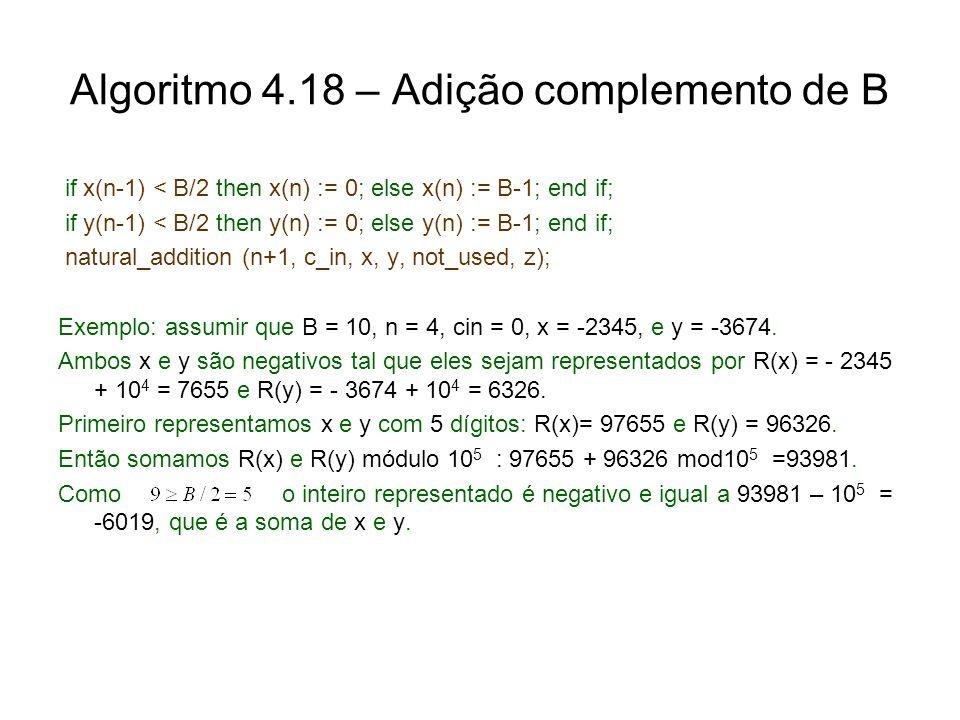 Algoritmo 4.18 – Adição complemento de B