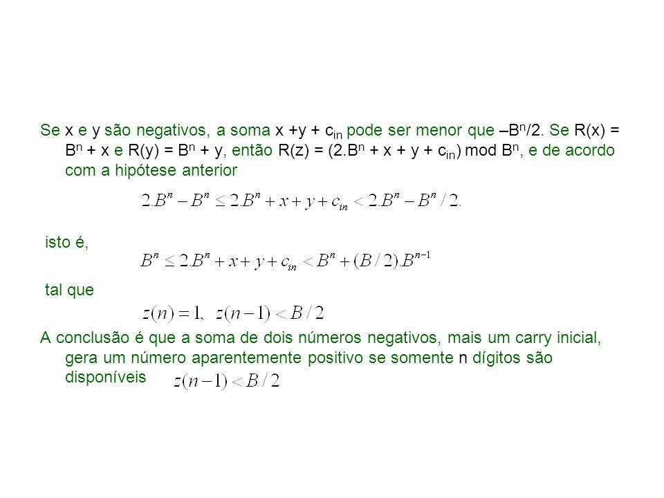 Se x e y são negativos, a soma x +y + cin pode ser menor que –Bn/2