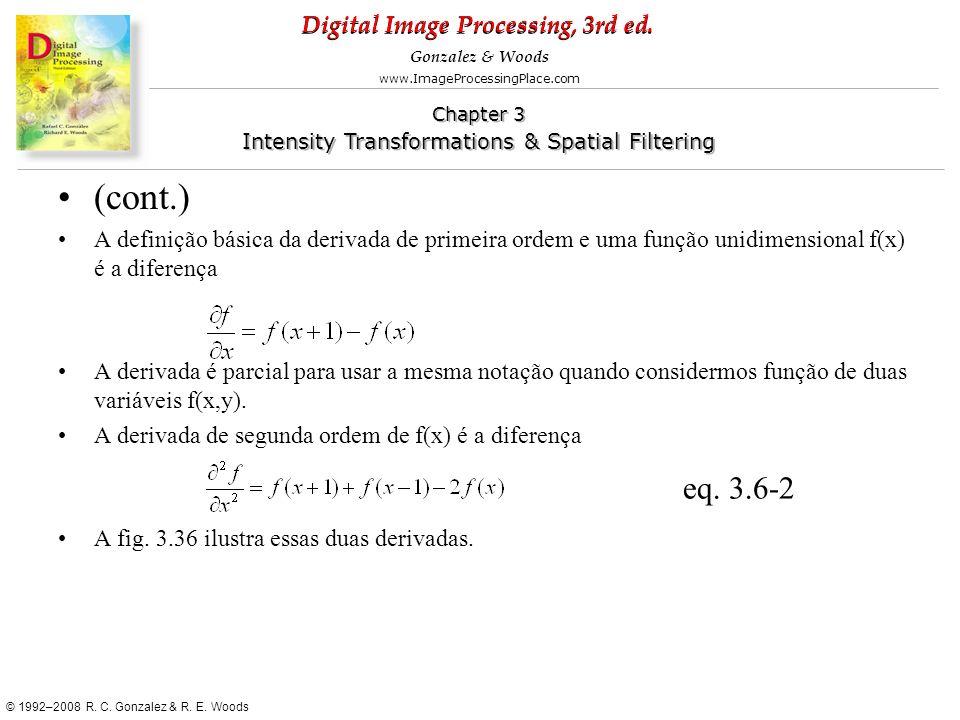 (cont.) A definição básica da derivada de primeira ordem e uma função unidimensional f(x) é a diferença.