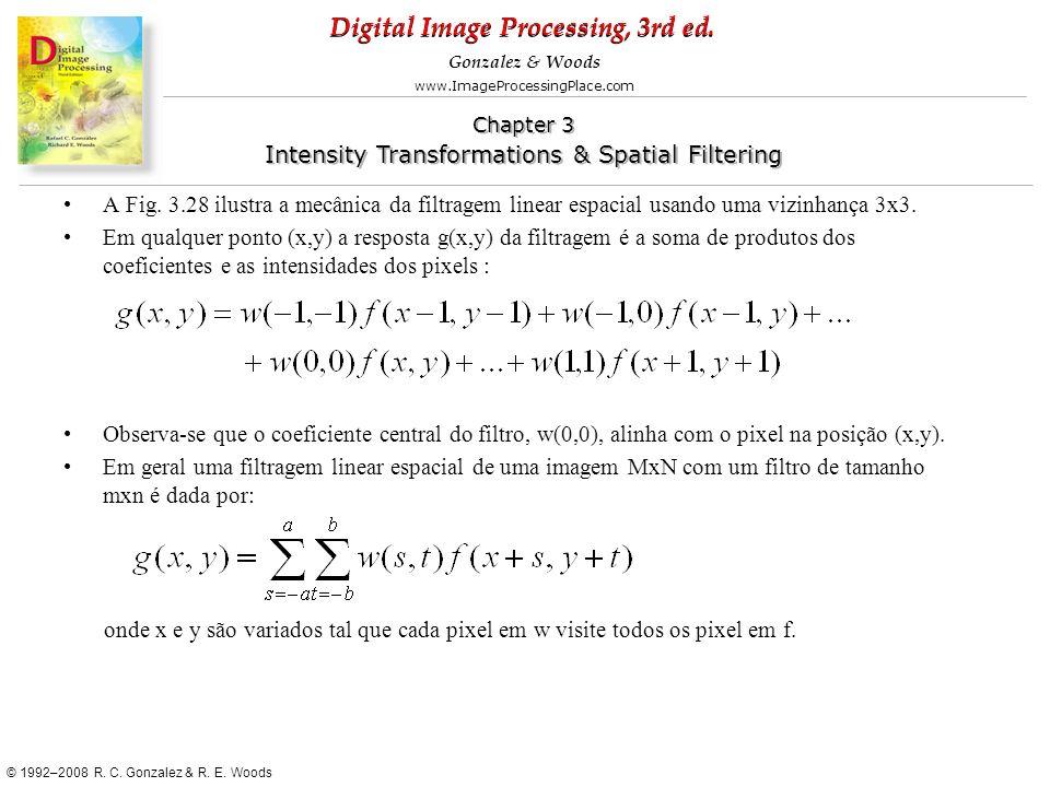 A Fig. 3.28 ilustra a mecânica da filtragem linear espacial usando uma vizinhança 3x3.