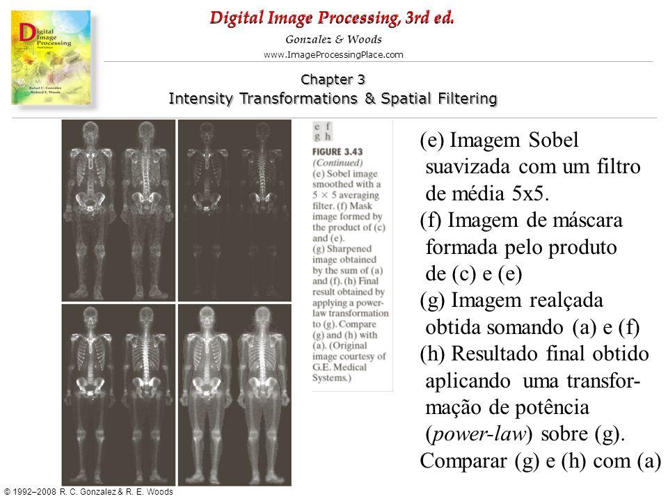 (e) Imagem Sobel suavizada com um filtro. de média 5x5. (f) Imagem de máscara. formada pelo produto.