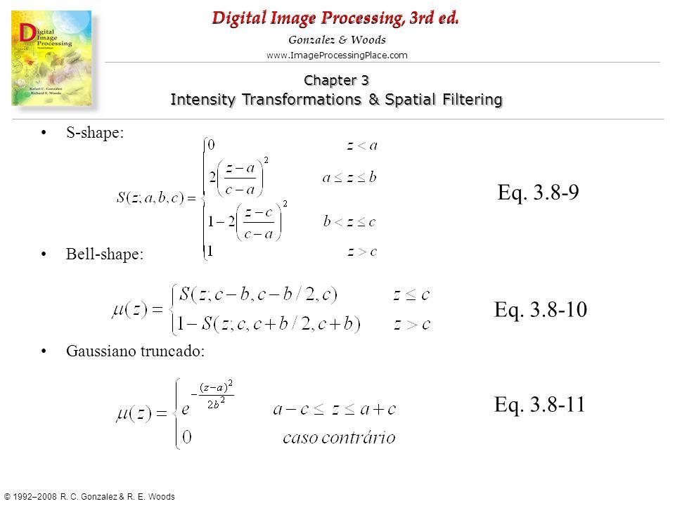 Eq. 3.8-9 Eq. 3.8-10 Eq. 3.8-11 S-shape: Bell-shape: