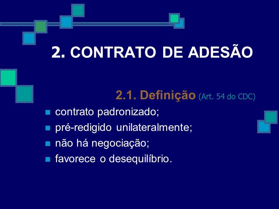 2. CONTRATO DE ADESÃO 2.1. Definição (Art. 54 do CDC)