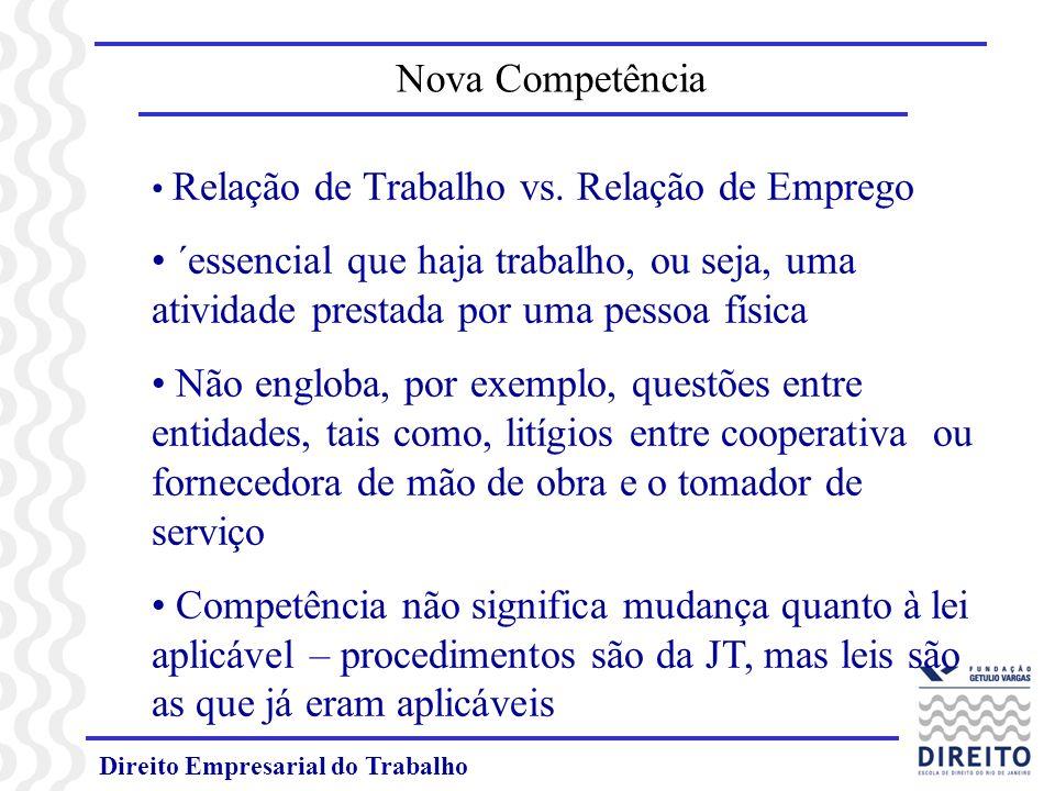 Nova Competência Relação de Trabalho vs. Relação de Emprego. ´essencial que haja trabalho, ou seja, uma atividade prestada por uma pessoa física.