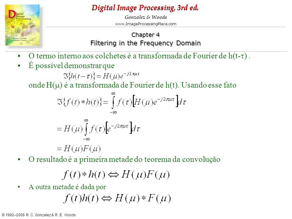 O termo interno aos colchetes é a transformada de Fourier de h(t-t) .