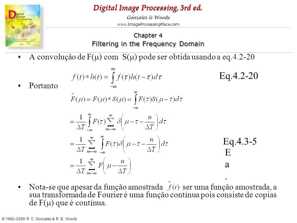 A convolução de F(m) com S(m) pode ser obtida usando a eq.4.2-20