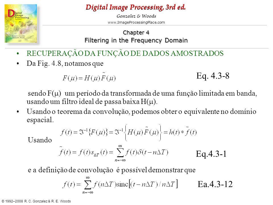 Eq. 4.3-8 Eq.4.3-1 Ea.4.3-12 RECUPERAÇÃO DA FUNÇÃO DE DADOS AMOSTRADOS