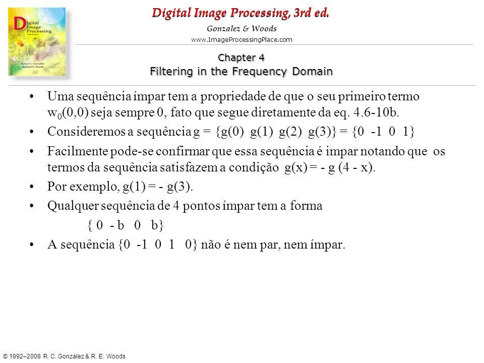 Uma sequência ímpar tem a propriedade de que o seu primeiro termo w0(0,0) seja sempre 0, fato que segue diretamente da eq. 4.6-10b.