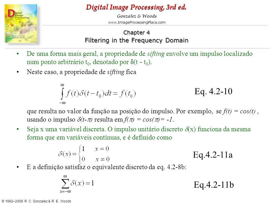 De uma forma mais geral, a propriedade de sifting envolve um impulso localizado num ponto arbitrário t0, denotado por d(t - t0).