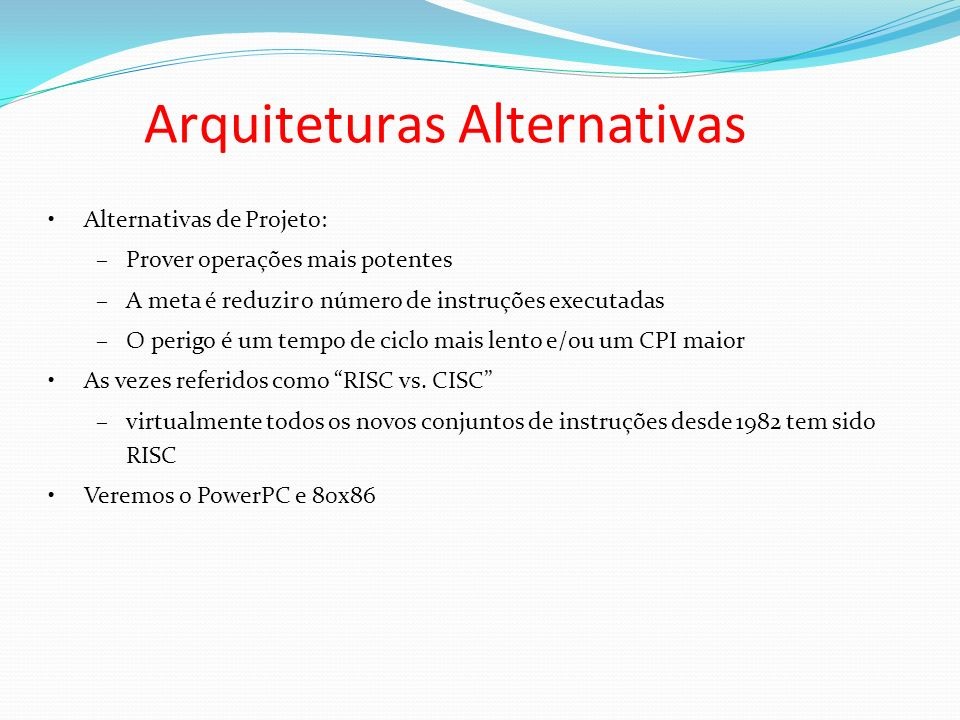 Arquiteturas Alternativas
