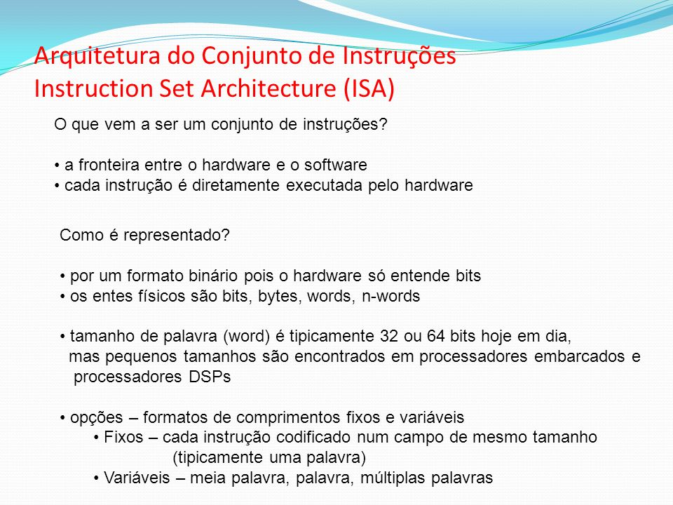 Arquitetura do Conjunto de Instruções Instruction Set Architecture (ISA)