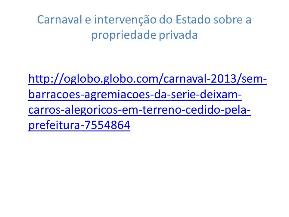 Carnaval e intervenção do Estado sobre a propriedade privada