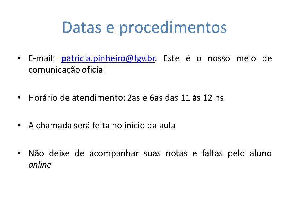 Datas e procedimentos E-mail: patricia.pinheiro@fgv.br. Este é o nosso meio de comunicação oficial.