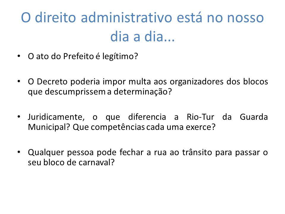 O direito administrativo está no nosso dia a dia...