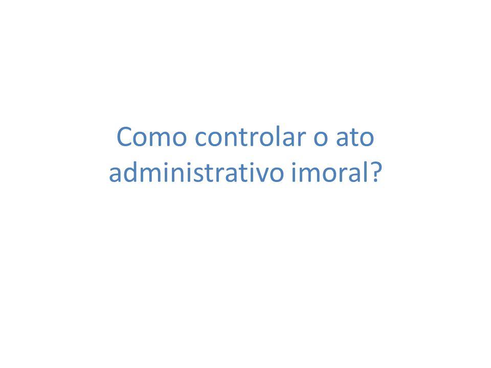 Como controlar o ato administrativo imoral