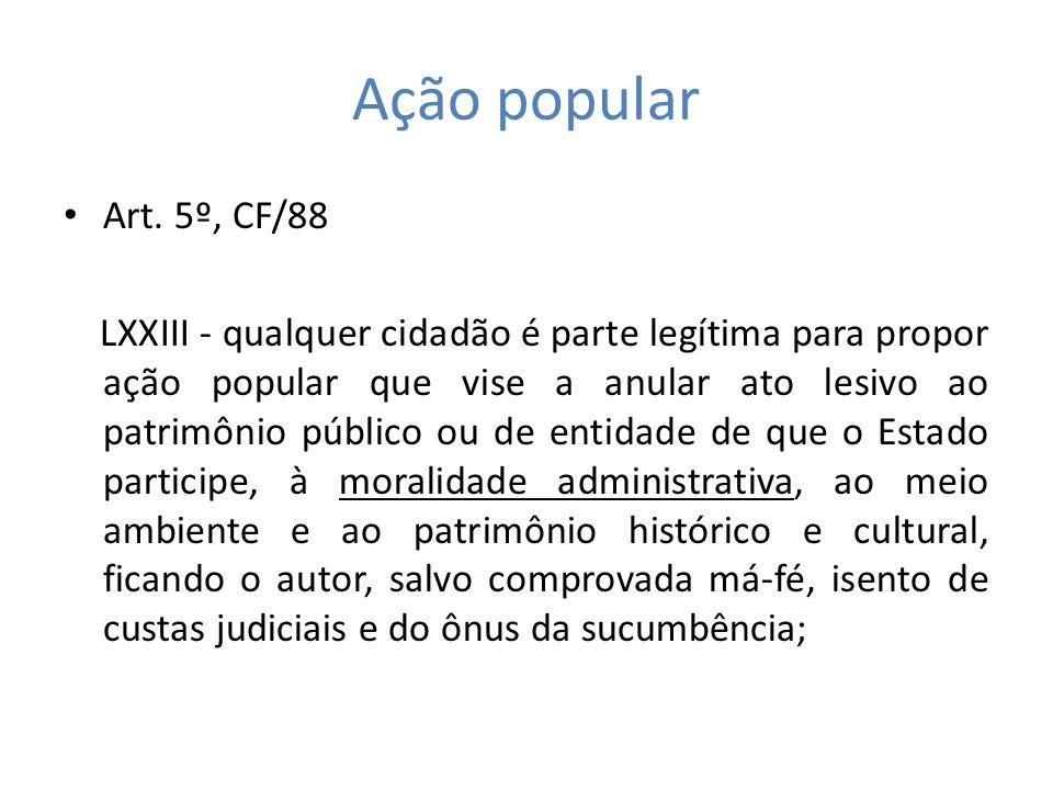 Ação popularArt. 5º, CF/88.