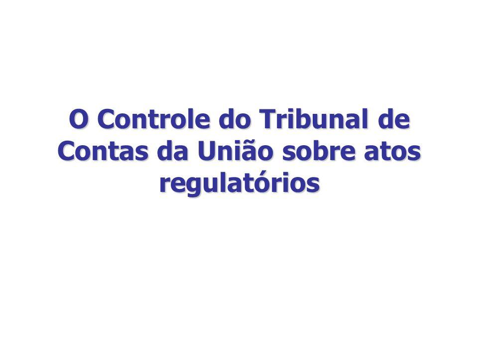 O Controle do Tribunal de Contas da União sobre atos regulatórios