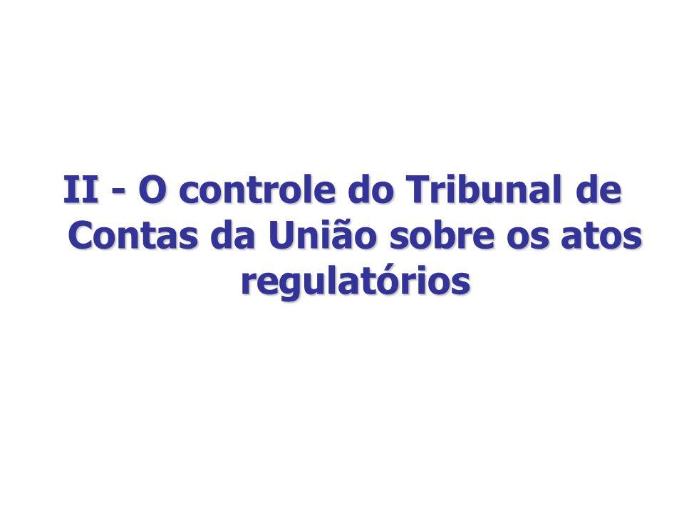 II - O controle do Tribunal de Contas da União sobre os atos regulatórios