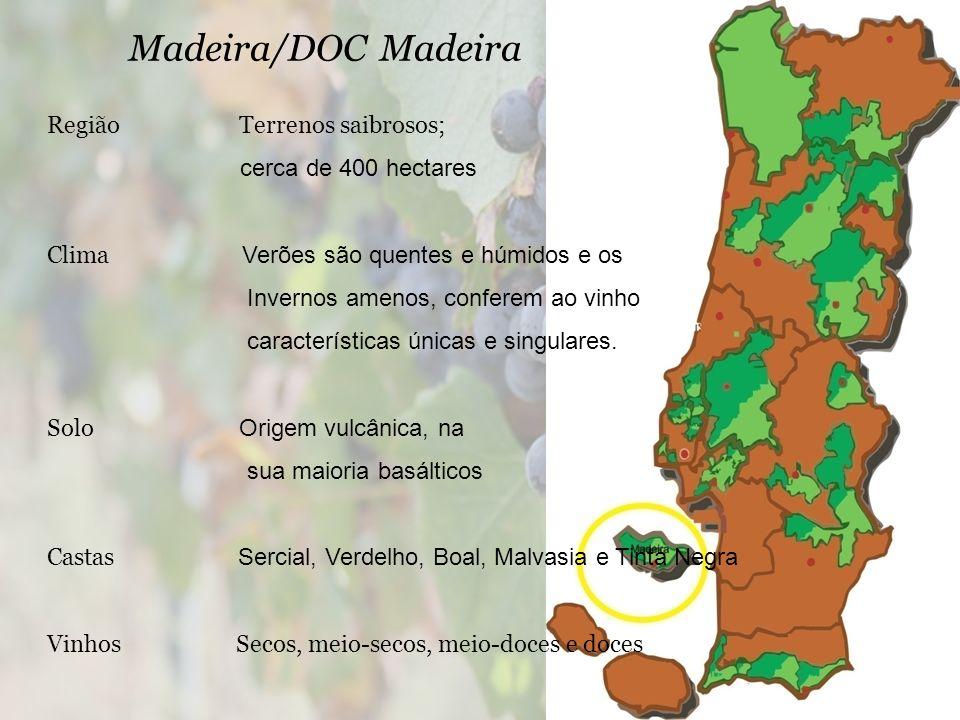Madeira/DOC Madeira Região Terrenos saibrosos; cerca de 400 hectares