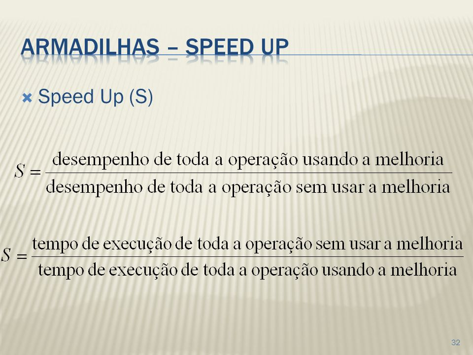 Armadilhas – speed up Speed Up (S)