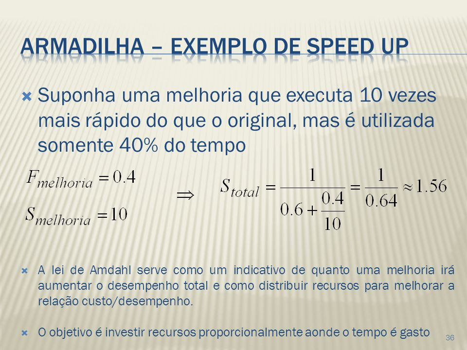 Armadilha – exemplo de speed up