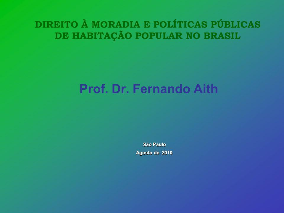 DIREITO À MORADIA E POLÍTICAS PÚBLICAS DE HABITAÇÃO POPULAR NO BRASIL