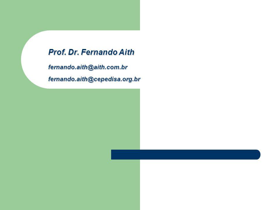 Prof. Dr. Fernando Aith fernando.aith@aith.com.br