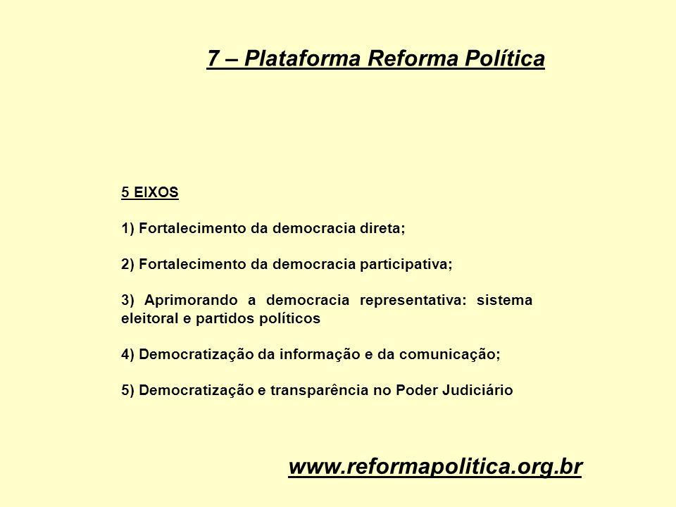 7 – Plataforma Reforma Política