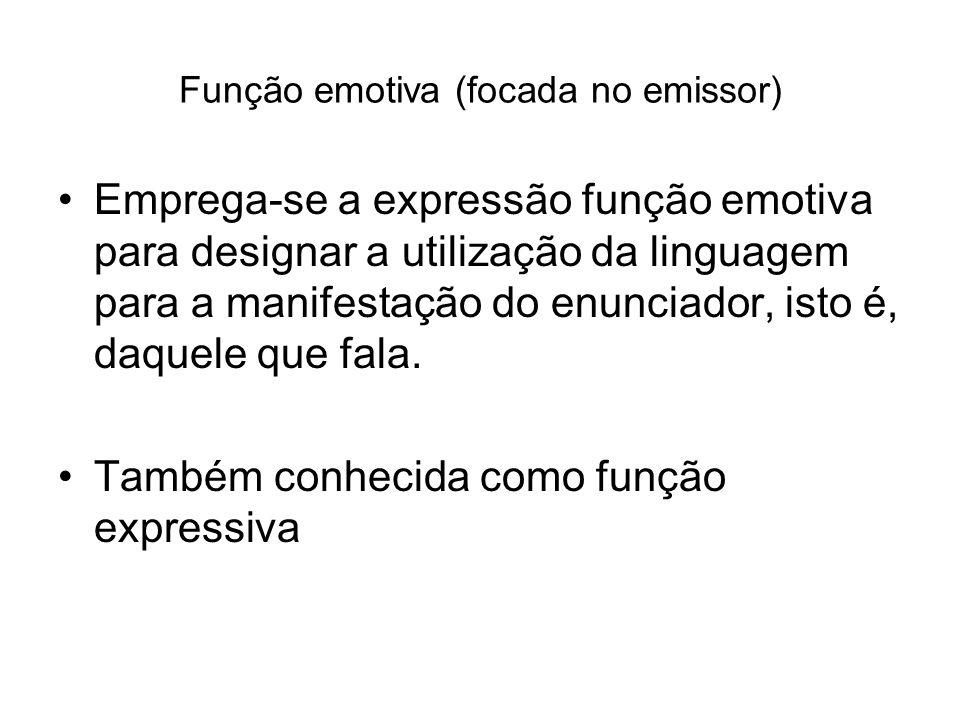 Função emotiva (focada no emissor)
