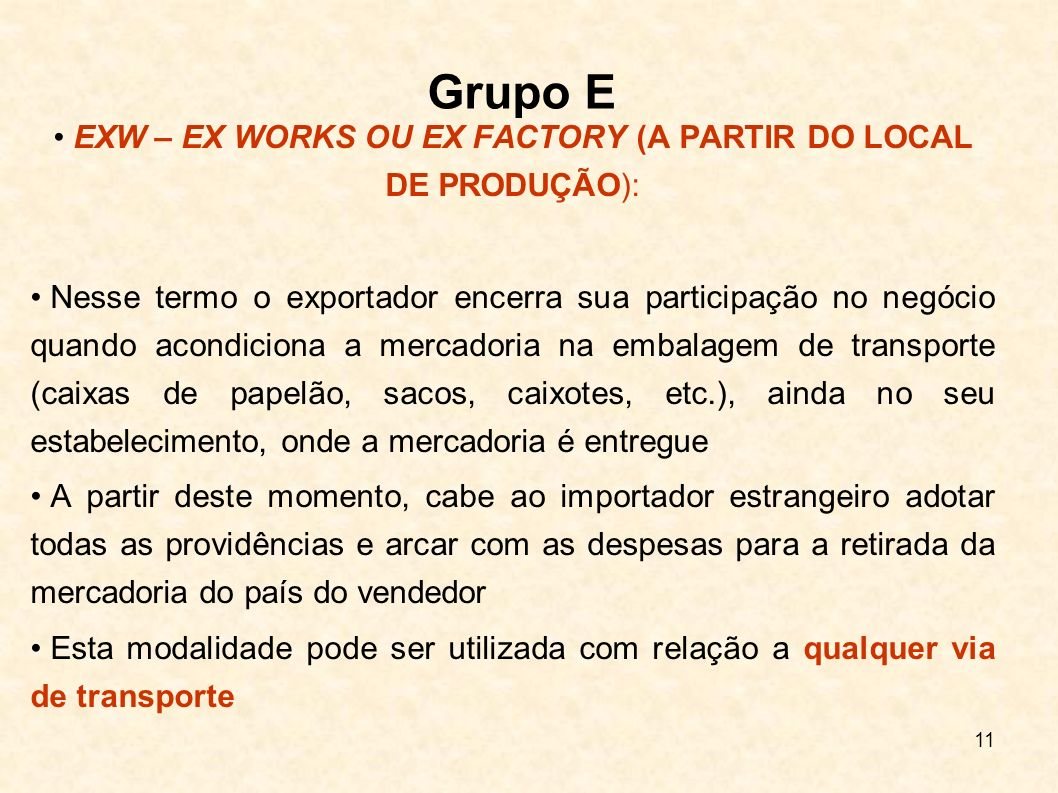 EXW – EX WORKS OU EX FACTORY (A PARTIR DO LOCAL DE PRODUÇÃO):
