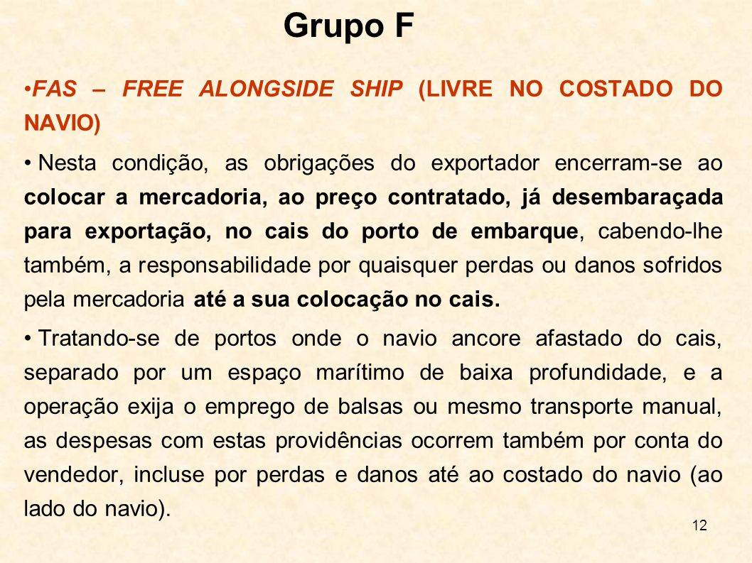 Grupo F FAS – FREE ALONGSIDE SHIP (LIVRE NO COSTADO DO NAVIO)