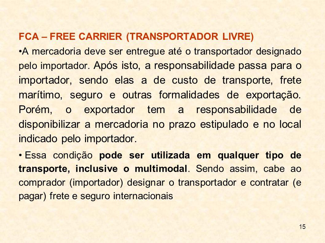 FCA – FREE CARRIER (TRANSPORTADOR LIVRE)