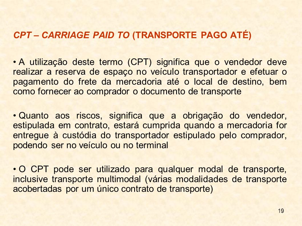 CPT – CARRIAGE PAID TO (TRANSPORTE PAGO ATÉ)‏