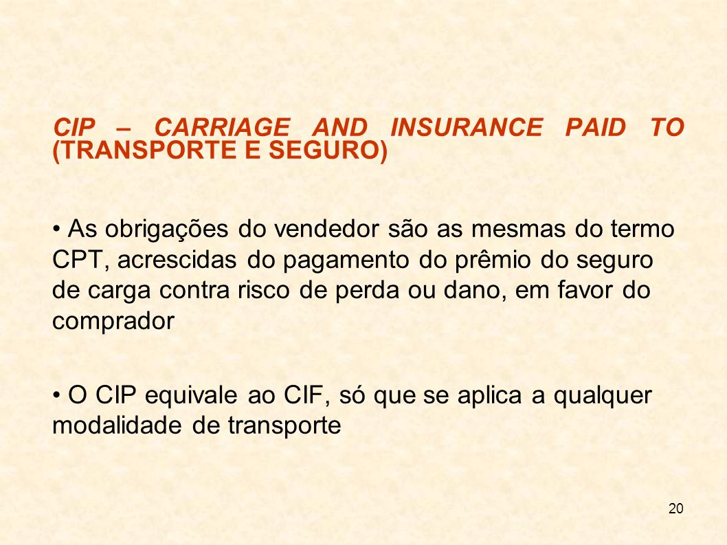 CIP – CARRIAGE AND INSURANCE PAID TO (TRANSPORTE E SEGURO)‏
