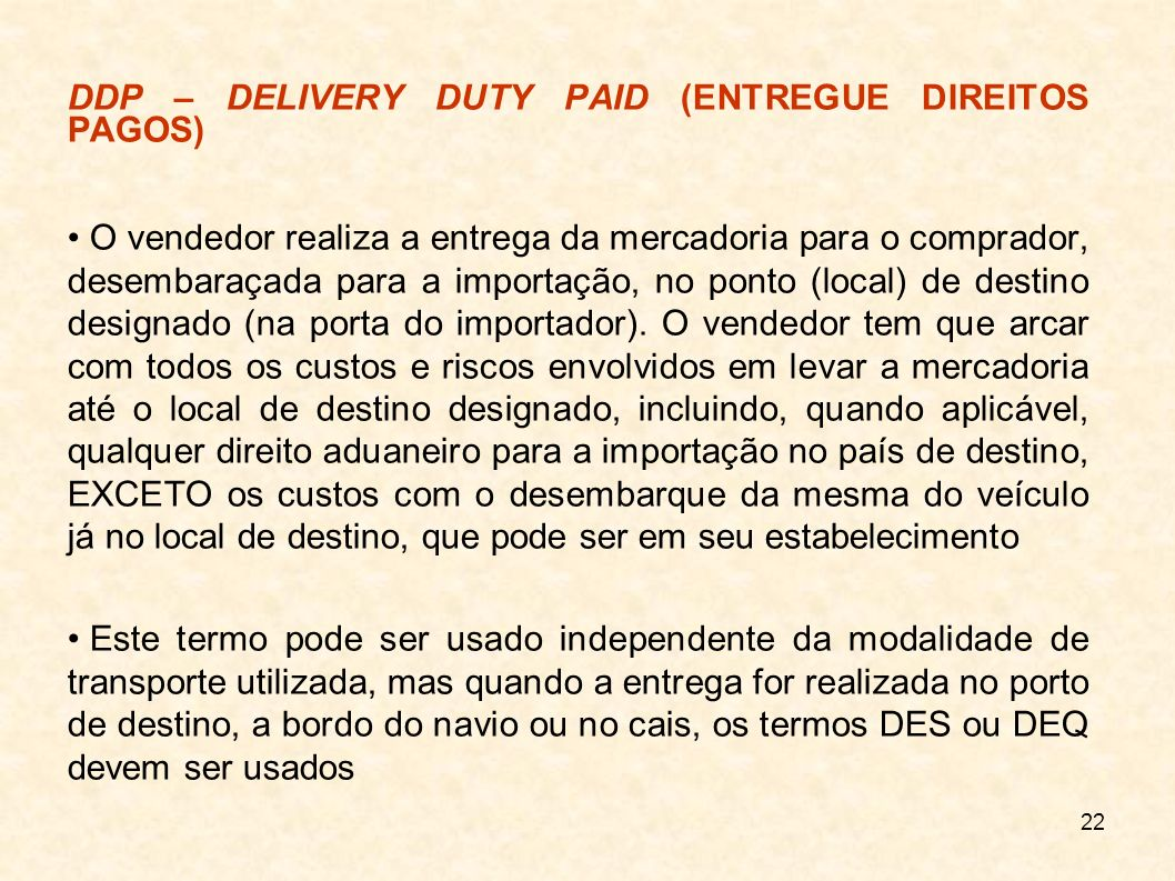 DDP – DELIVERY DUTY PAID (ENTREGUE DIREITOS PAGOS)‏
