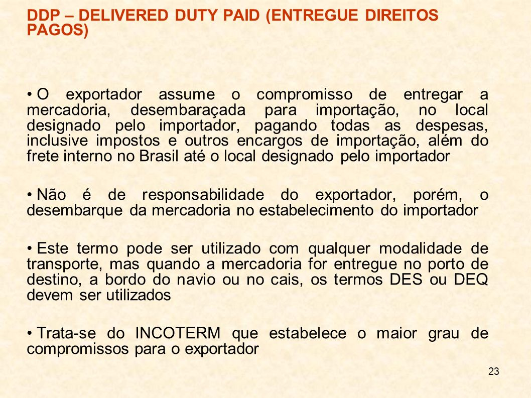 DDP – DELIVERED DUTY PAID (ENTREGUE DIREITOS PAGOS)‏