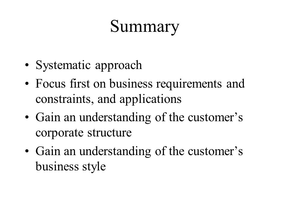 Summary Systematic approach