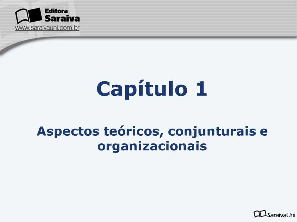 Aspectos teóricos, conjunturais e organizacionais