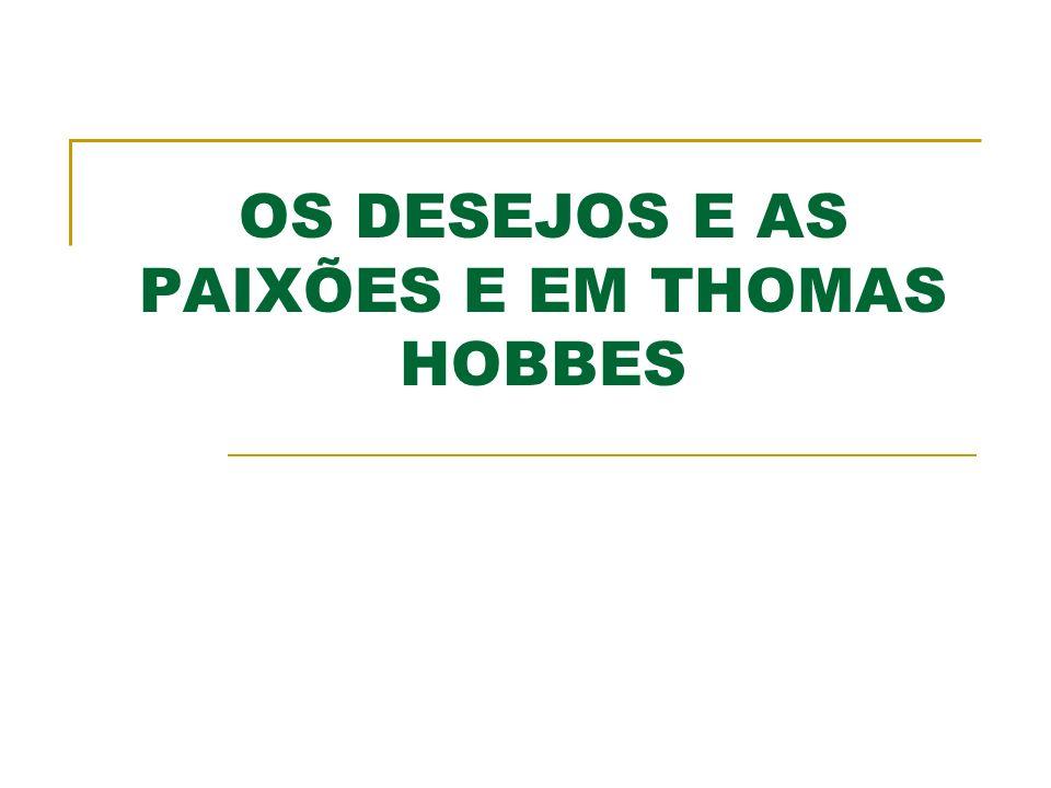 OS DESEJOS E AS PAIXÕES E EM THOMAS HOBBES