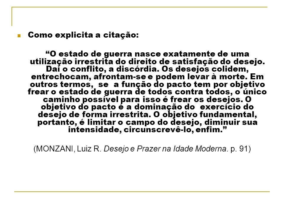 (MONZANI, Luiz R. Desejo e Prazer na Idade Moderna. p. 91)