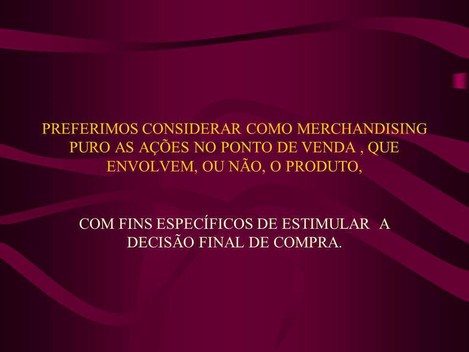 COM FINS ESPECÍFICOS DE ESTIMULAR A DECISÃO FINAL DE COMPRA.