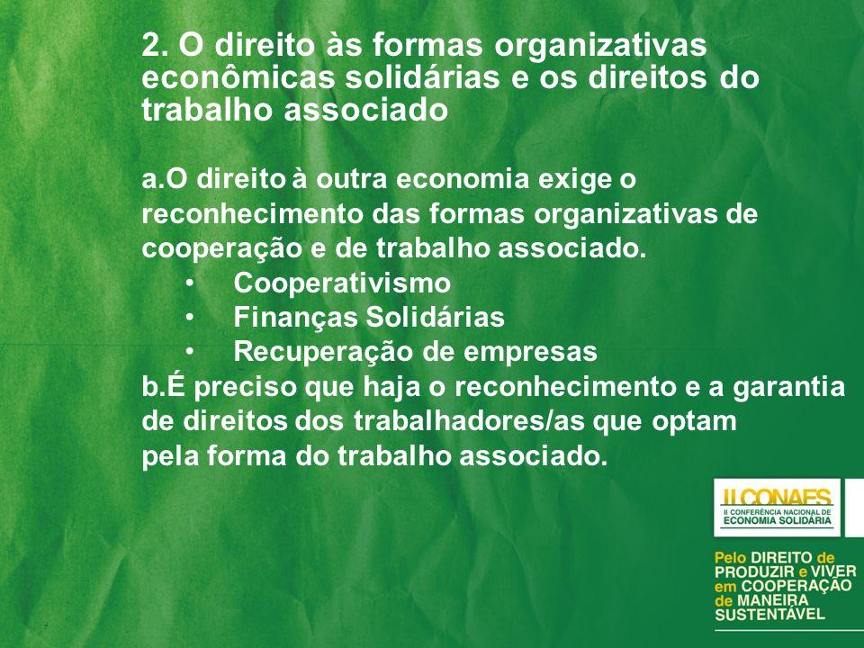 2. O direito às formas organizativas econômicas solidárias e os direitos do trabalho associado