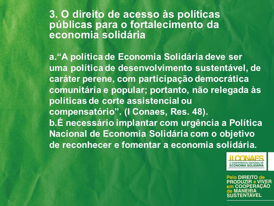 3. O direito de acesso às políticas públicas para o fortalecimento da economia solidária