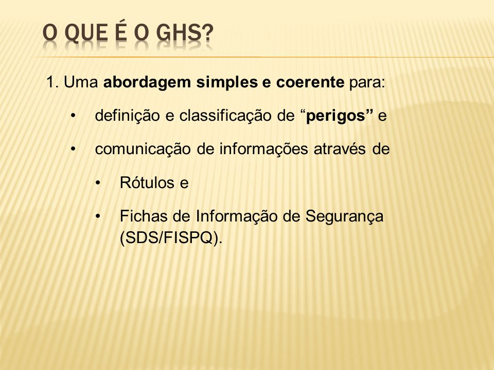 O que é o GHS 1. Uma abordagem simples e coerente para: