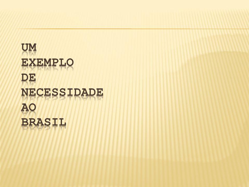 Um Exemplo de Necessidade ao Brasil