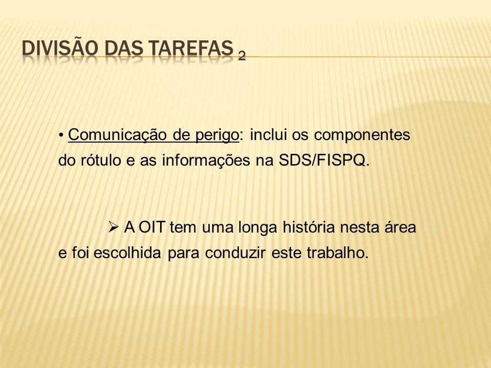 Divisão das tarefas 2 Comunicação de perigo: inclui os componentes do rótulo e as informações na SDS/FISPQ.