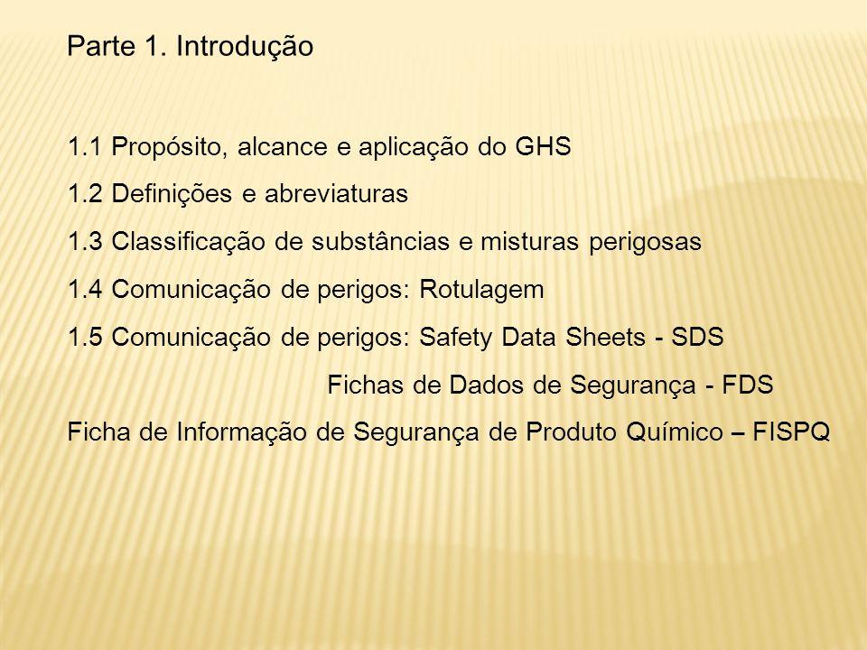 Parte 1. Introdução 1.1 Propósito, alcance e aplicação do GHS