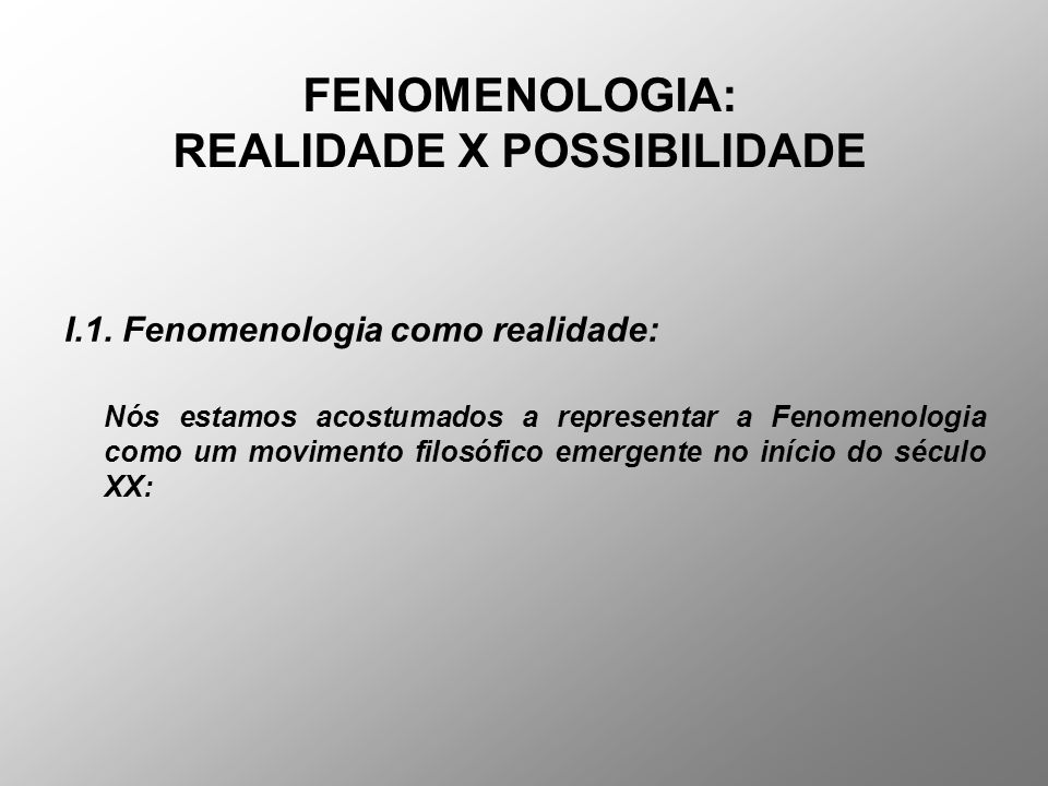 FENOMENOLOGIA: REALIDADE X POSSIBILIDADE