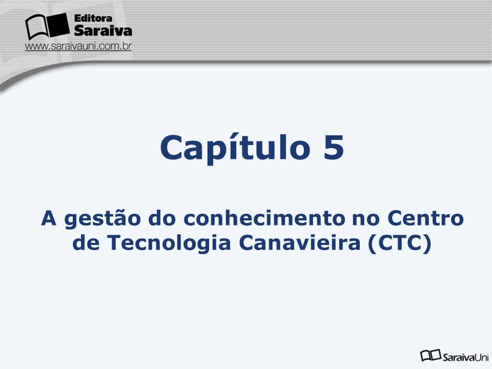 A gestão do conhecimento no Centro de Tecnologia Canavieira (CTC)